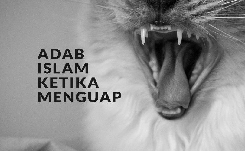Adab Islam Ketika Menguap